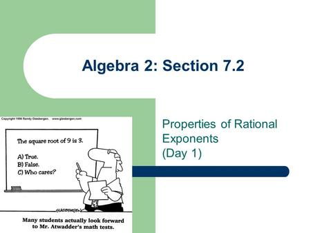 1 Algebra 2: Section 7.2 Properties of Rational Exponents (Day 1)
