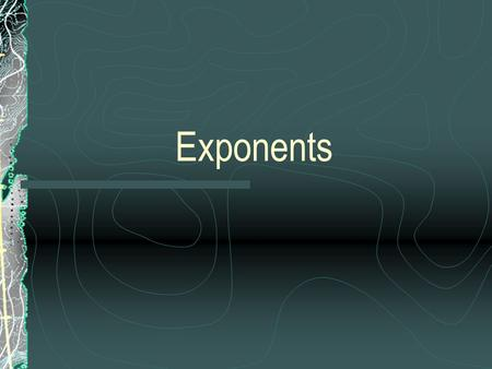"Exponents. 6³ Exponent Base 6³ is read ""Six Cubed"" 6³ means 6 x 6 x 6 (repeated multiplication) 6³ = 216."