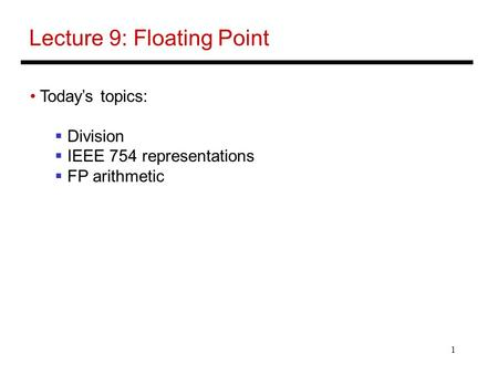 Lecture 9: Floating Point