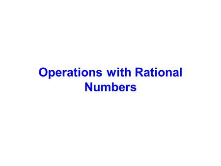 Operations with Rational Numbers. When simplifying expressions with rational numbers, you must follow the order of operations while remembering your rules.