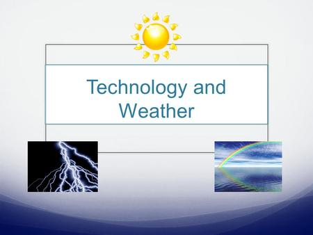 Technology and Weather