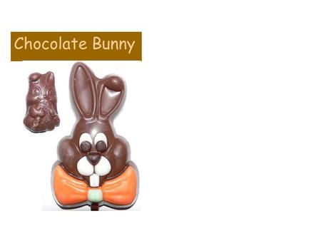 Chocolate Bunny. Lived in majestic Vanilla Cake City, Chocolate Bunny, A cutie and sweetie,