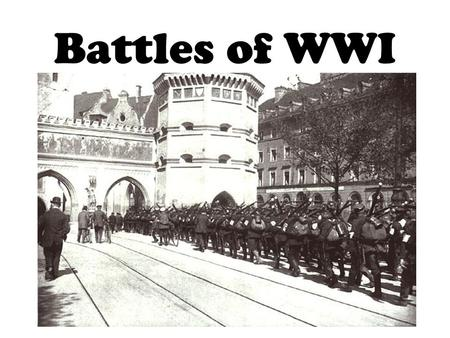 Battles of WWI. Do Now Take out web activity from Friday If you could have watched any of the battles that you learned about, which would you select and.
