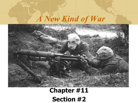 A New Kind of War Chapter #11 Section #2. The Great War The Great War was the largest conflict in history up to that time. - the French mobilized 8.5.