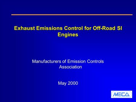Exhaust Emissions Control for Off-Road SI Engines Manufacturers of Emission Controls Association May 2000.
