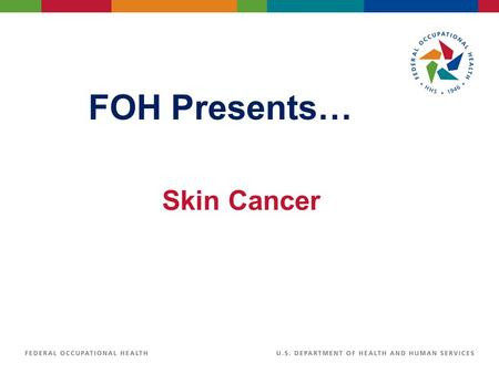 FOH Presents… Skin Cancer