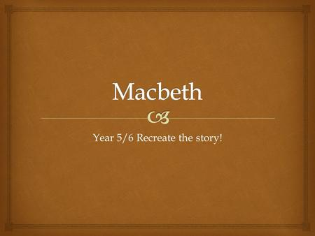 the supernatural element used in macbeth a play by william shakespeare What taunts are used by lady macbeth to spur macbeth on to commit the crime  or the influence of the supernatural on the play,  macbeth by william shakespeare.