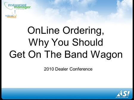 OnLine Ordering, Why You Should Get On The Band Wagon 2010 Dealer Conference.
