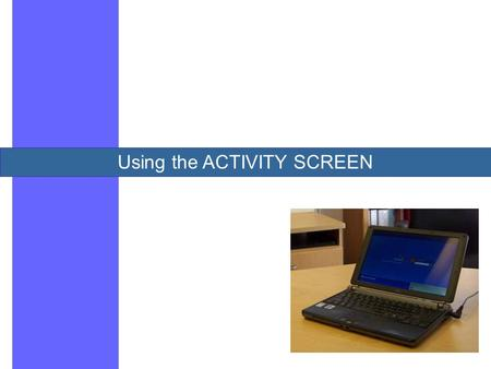 Using the ACTIVITY SCREEN. The Activity Screen provides space for sharing information about career development activities and events … … including anything.
