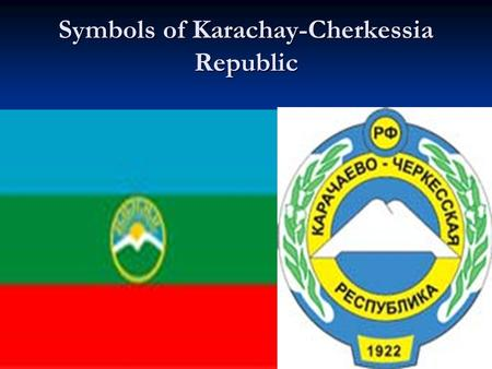 Symbols of Karachay-Cherkessia Republic. The flag of Karachay-Cherkessia Republic The flag of Karachay-Cherkessia, a federal subject and republic in the.