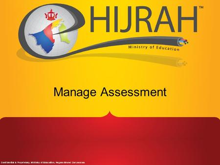 Manage Assessment. Assessment Setup Head of Department(HOD) to setup weightages 1. Student Assessment Setup the assessment types and sub component, e.g.