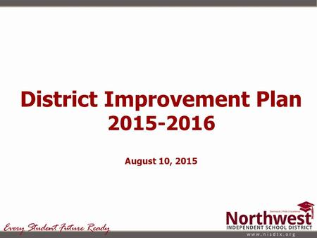 District Improvement Plan 2015-2016 August 10, 2015.