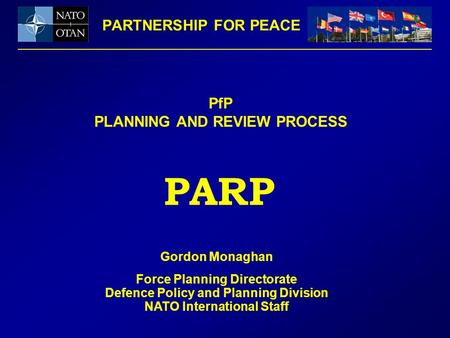 PARP PARTNERSHIP FOR PEACE PfP PLANNING AND REVIEW PROCESS