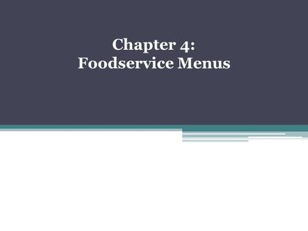 Chapter 4: Foodservice Menus. Menu Styles à la carte: everything on the menu is priced separately semi à la carte: ▫Appetizers, soups, and desserts usually.
