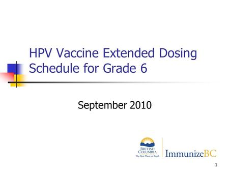 1 HPV Vaccine Extended Dosing Schedule for Grade 6 September 2010.