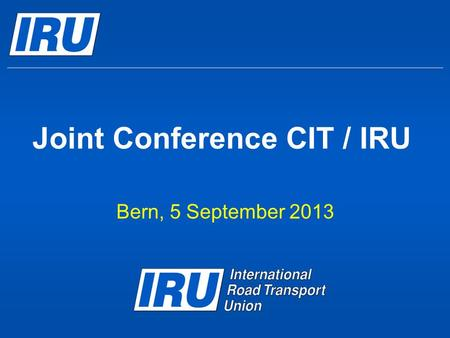 Joint Conference CIT / IRU