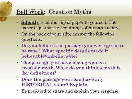 Silently read the slip of paper to yourself. The paper explains the beginnings of human history. On the back of your slip, answer the following questions: