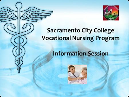 Sacramento City College Vocational Nursing Program Information Session.
