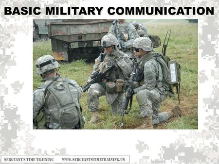 BASIC MILITARY COMMUNICATION. TERMINAL LEARNING OBJECTIVE Action: Perform Voice Communications Conditions: Given one operational radio set for each net.