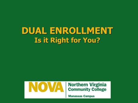 DUAL ENROLLMENT Is it Right for You?. Post-secondary Education and/or Training: A necessary requirement for today's young people for gainful employment.