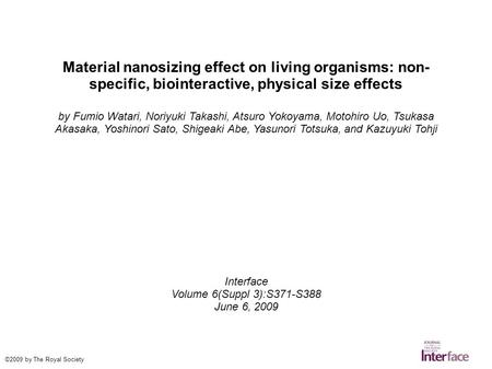 Material nanosizing effect on living organisms: non- specific, biointeractive, physical size effects by Fumio Watari, Noriyuki Takashi, Atsuro Yokoyama,