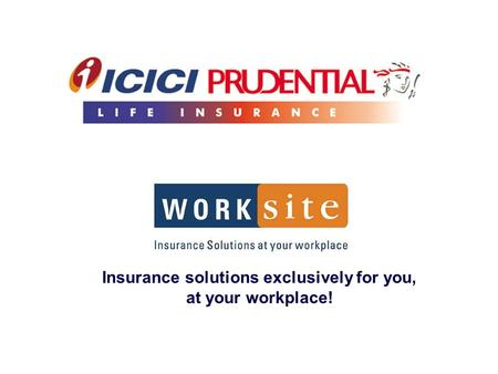 Insurance solutions exclusively for you, at your workplace!