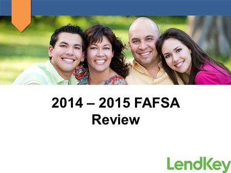 2014 – 2015 FAFSA Review. Agenda Make FAFSA work for your CU FAFSA Goals Financial Aid Timeline Terms you should know Getting Started 2014-2015 FAFSA.