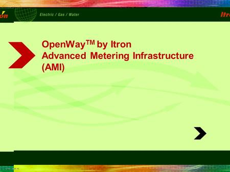 The Itron logo is integrated into the background and can not be modified, moved, added to, or altered in any way. Slide Heading Style 24pt Arial Regular.