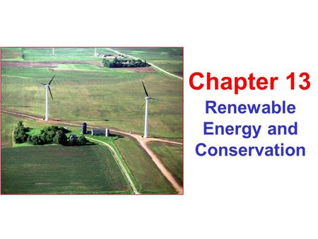 Renewable Energy and Conservation Chapter 13. Direct Solar Energy Solar energy distribution over the US.