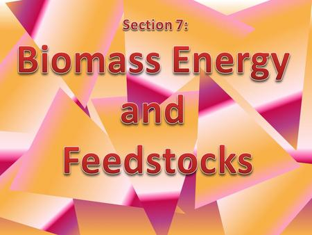 43.Biomass energy sources are all around us. They include many types of plants and plant- derived material. List examples. agricultural crops and wastes;