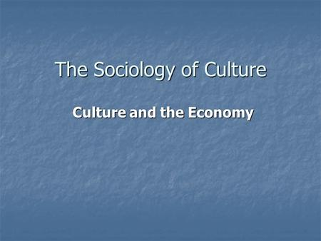The Sociology of Culture Culture and the Economy.