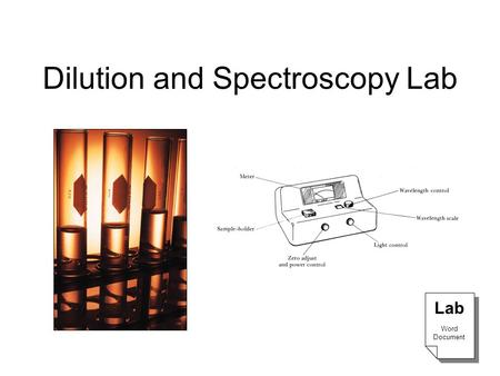 Dilution and Spectroscopy Lab Lab Word Document Lab Word Document.