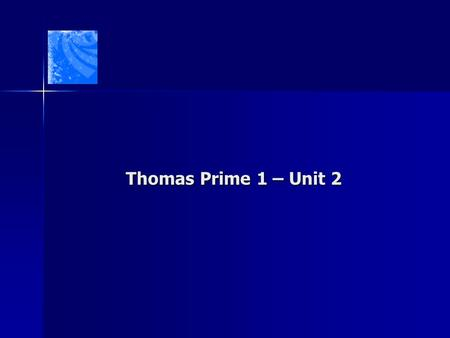 Thomas Prime 1 – Unit 2. Grammar Discovery Questions Present Perfect X Present Perfect Continous Finished and Unfininshed Actions Present Perfect X Present.