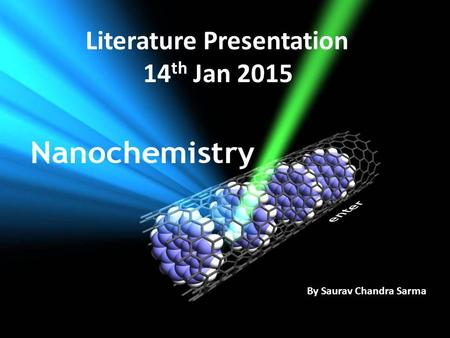 Literature Presentation 14 th Jan 2015 By Saurav Chandra Sarma.