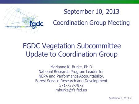 FGDC Vegetation Subcommittee Update to Coordination Group Marianne K. Burke, Ph.D National Research Program Leader for NEPA and Performance Accountability,