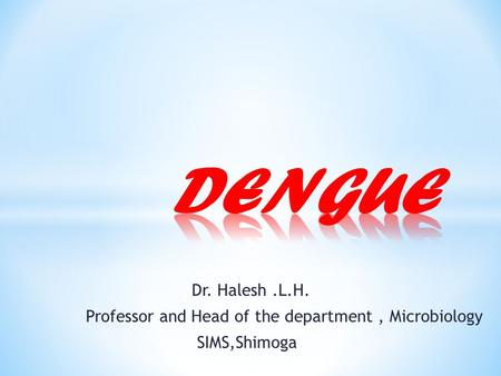 Dr. Halesh.L.H. Professor and Head of the department, Microbiology SIMS,Shimoga.
