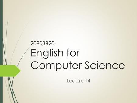 20803820 English for Computer Science Lecture 14.