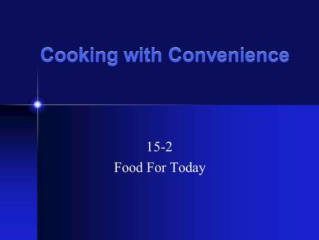 Cooking with Convenience