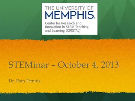 STEMinar – October 4, 2013 Dr. Pam Dennis. New Search Look.