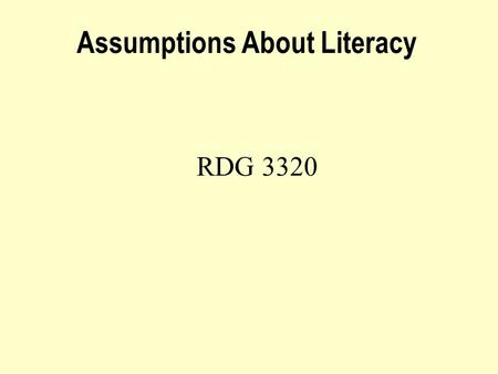 Assumptions About Literacy RDG 3320 Basic Assumptions About Language and Literacy Shared Reflections 1. What is language? (Semiotic Systems)(Semiotic.