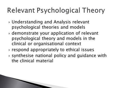  Understanding and Analysis relevant psychological theories and models  demonstrate your application of relevant psychological theory and models in the.