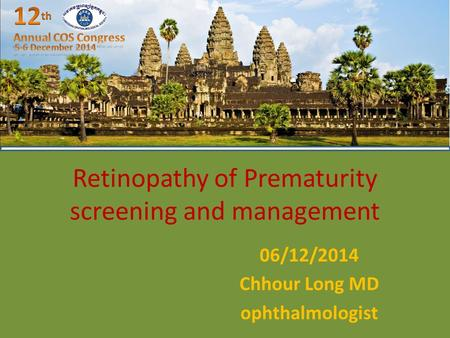 Retinopathy of Prematurity screening and management