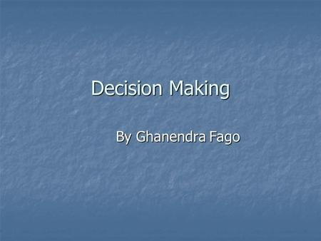 Decision Making By Ghanendra Fago. Drop Or Continue Product Line Decision When a firm or company is divided into many departments, divisions, sections,