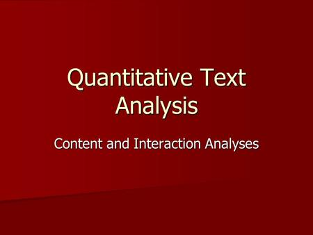 Quantitative Text Analysis Content and Interaction Analyses.