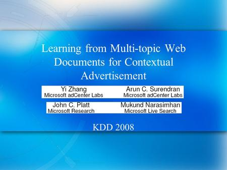 Learning from Multi-topic Web Documents for Contextual Advertisement KDD 2008.