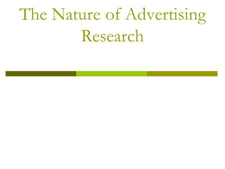The Nature of Advertising Research. Objectives  To review the IMC planning process  To understand the role of research in the context of marketing and.