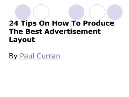 24 Tips On How To Produce The Best Advertisement Layout By Paul Curran