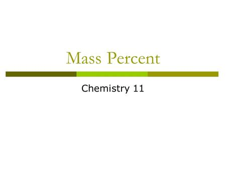 Mass Percent Chemistry 11.