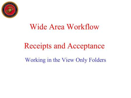 Wide Area Workflow Receipts and Acceptance Working in the View Only Folders.