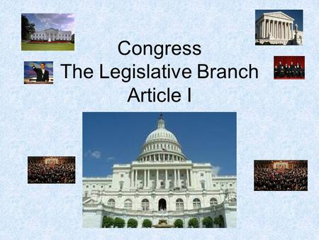 Congress The Legislative Branch Article I. Copyright © 2011 Pearson Education, Inc. Publishing as Longman Chapter 12: Congress The Representatives and.